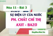 Sự điện li của nước, nồng độ pH, Chất chỉ thị Axit Bazo và Bài tập - Hóa 11 bài 3